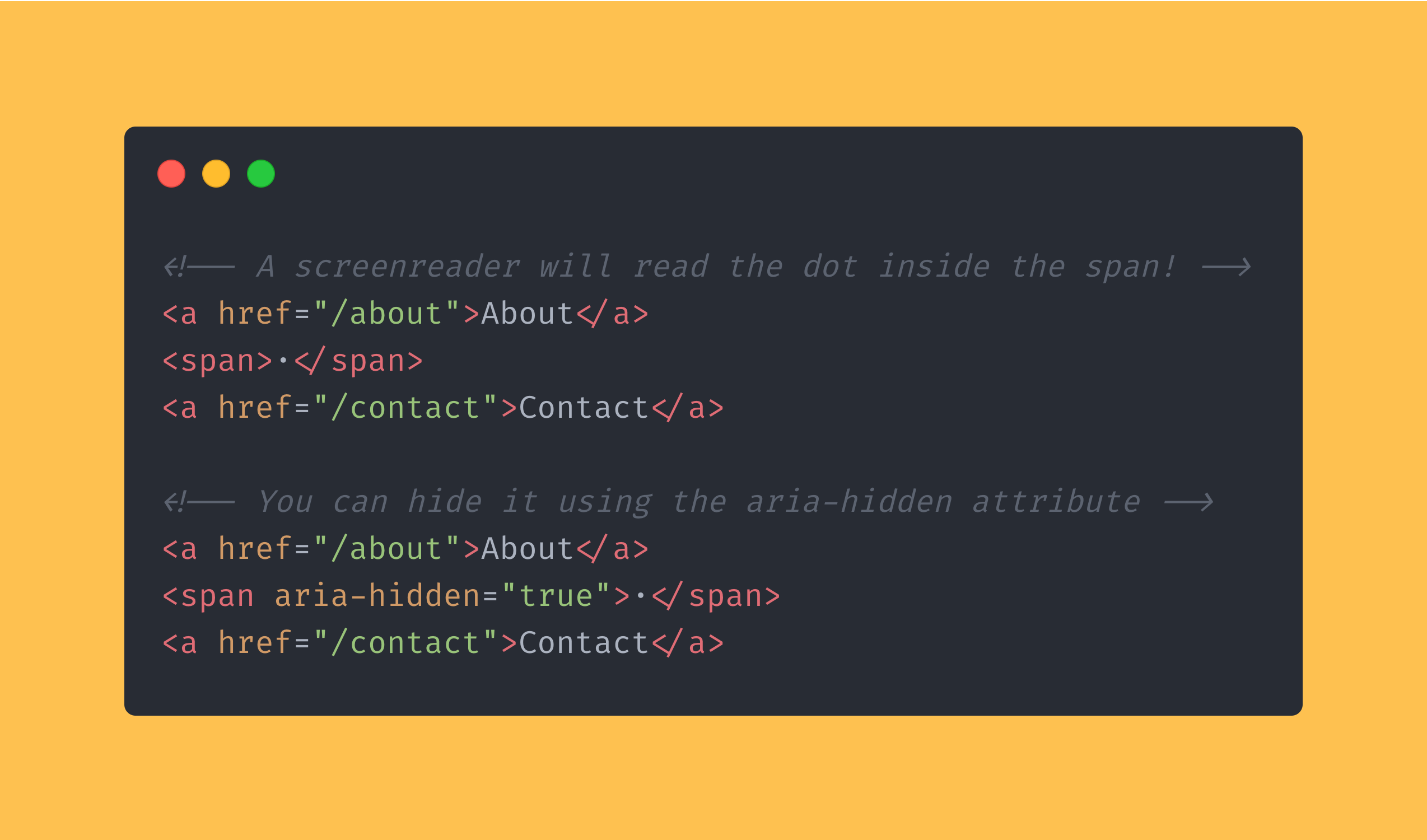 HTML code block showing how you can use the aria-hidden attribute to hide items from a screenreader.