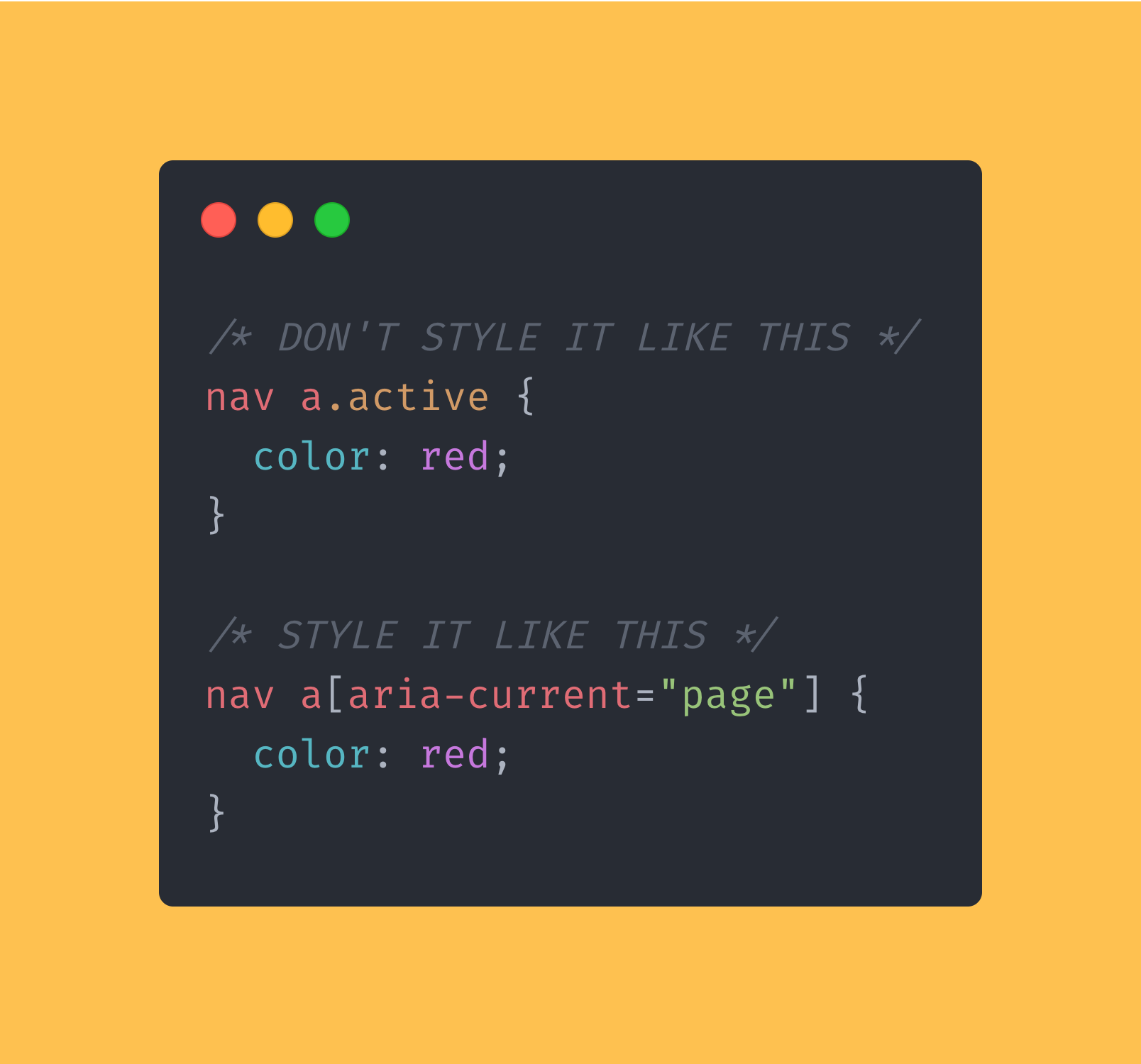 CSS code block showing how you can use the aria-current selector to style your elements.